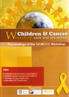 Proceedings of the 1st Workshop on Interdisciplinary Research Collaboration on Children and Cancer Care and Prevention