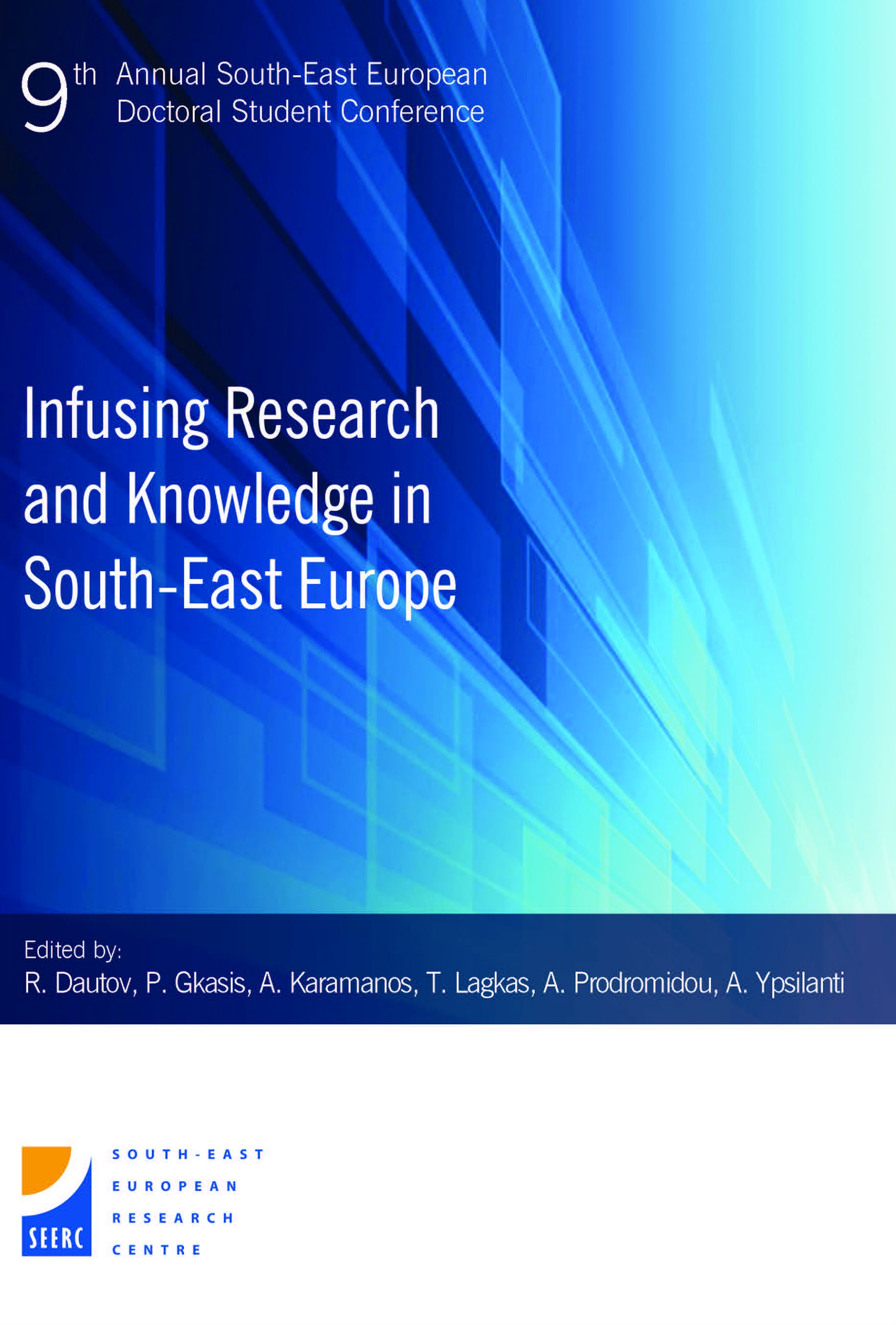 Proceedings of the 9th Annual South-East European Doctoral Student Conference: Infusing Research and Knowledge in South-East Europe